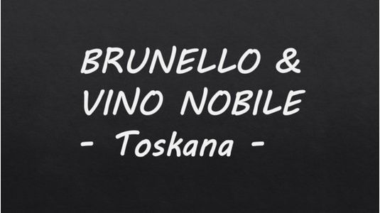 BRUNELLO - VINO NOBILE