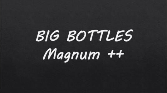 BIG BOTTLES - Magnum and More